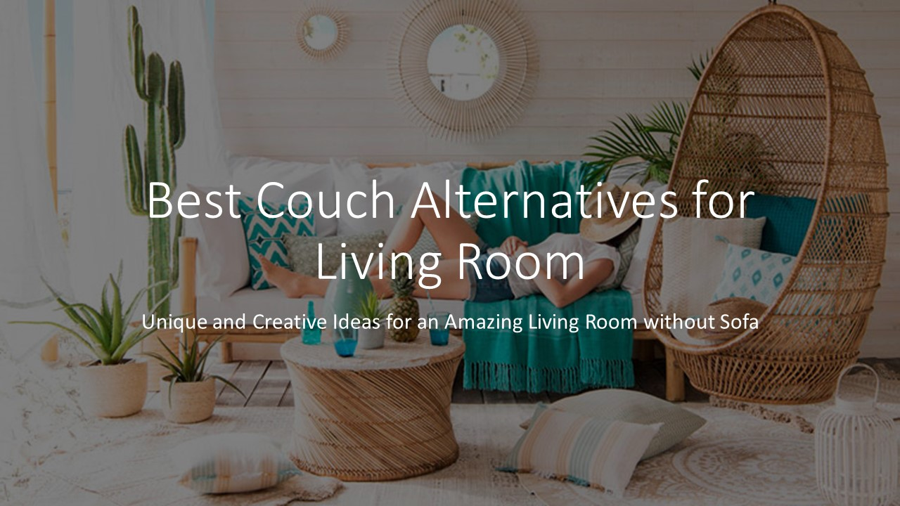 10 Couch Alternatives : Unique & Creative Ideas for No Sofa Living Room