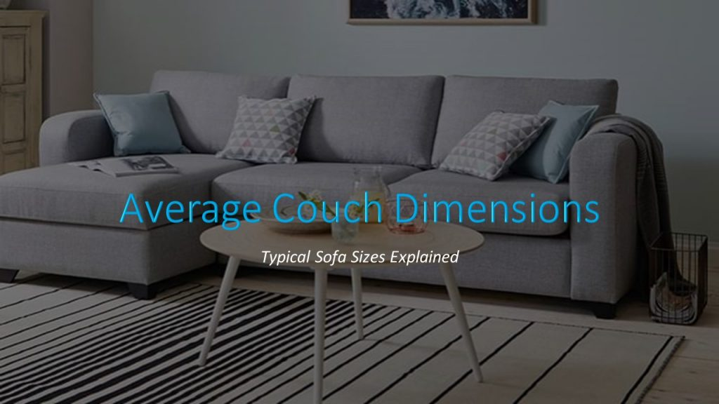 Average couch dimensions of various types of sofas are explained here