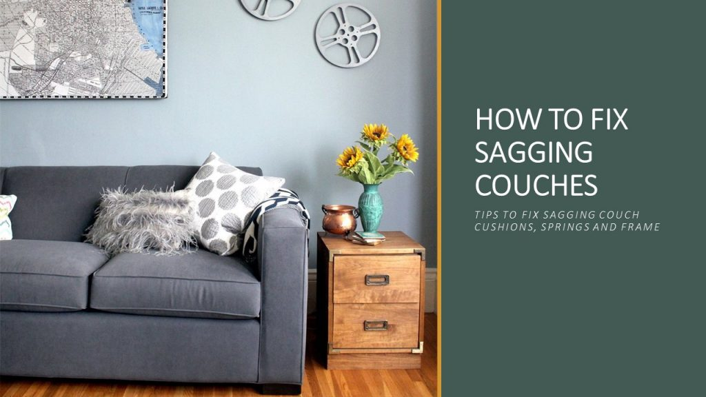 How to fix sagging couches is one of the tough tasks of every home lover. We have it covered for you here