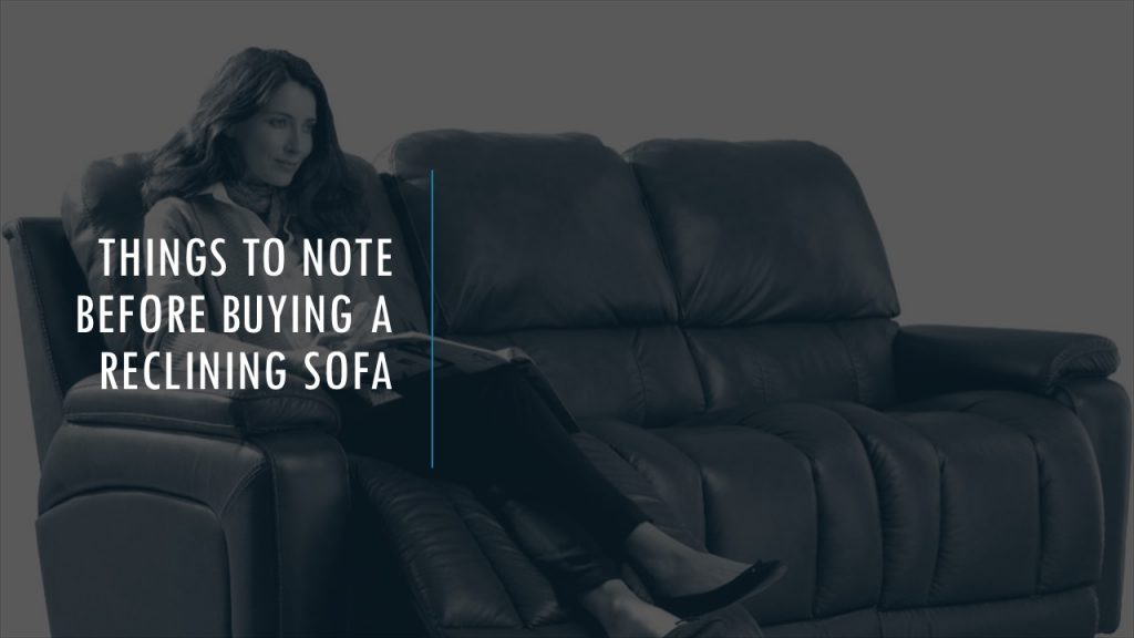 How to buy most comfortable reclining sofa for your living room- buying guide