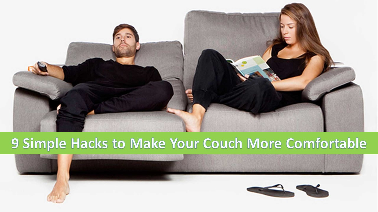How to Make a Couch More Comfortable: 9 Simple Hacks to Follow